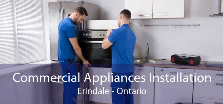 Commercial Appliances Installation Erindale - Ontario