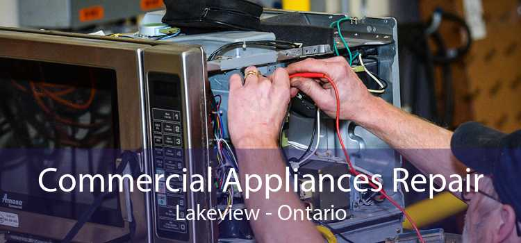 Commercial Appliances Repair Lakeview - Ontario