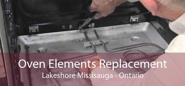 Oven Elements Replacement Lakeshore Missisauga - Ontario